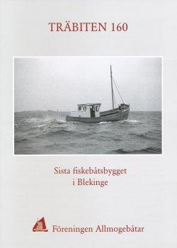 Träbiten 160 - The last fishing boat built in Blekinge