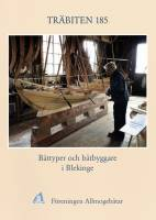 Träbiten 185 - Boattypes and boatbuilders in Blekinge